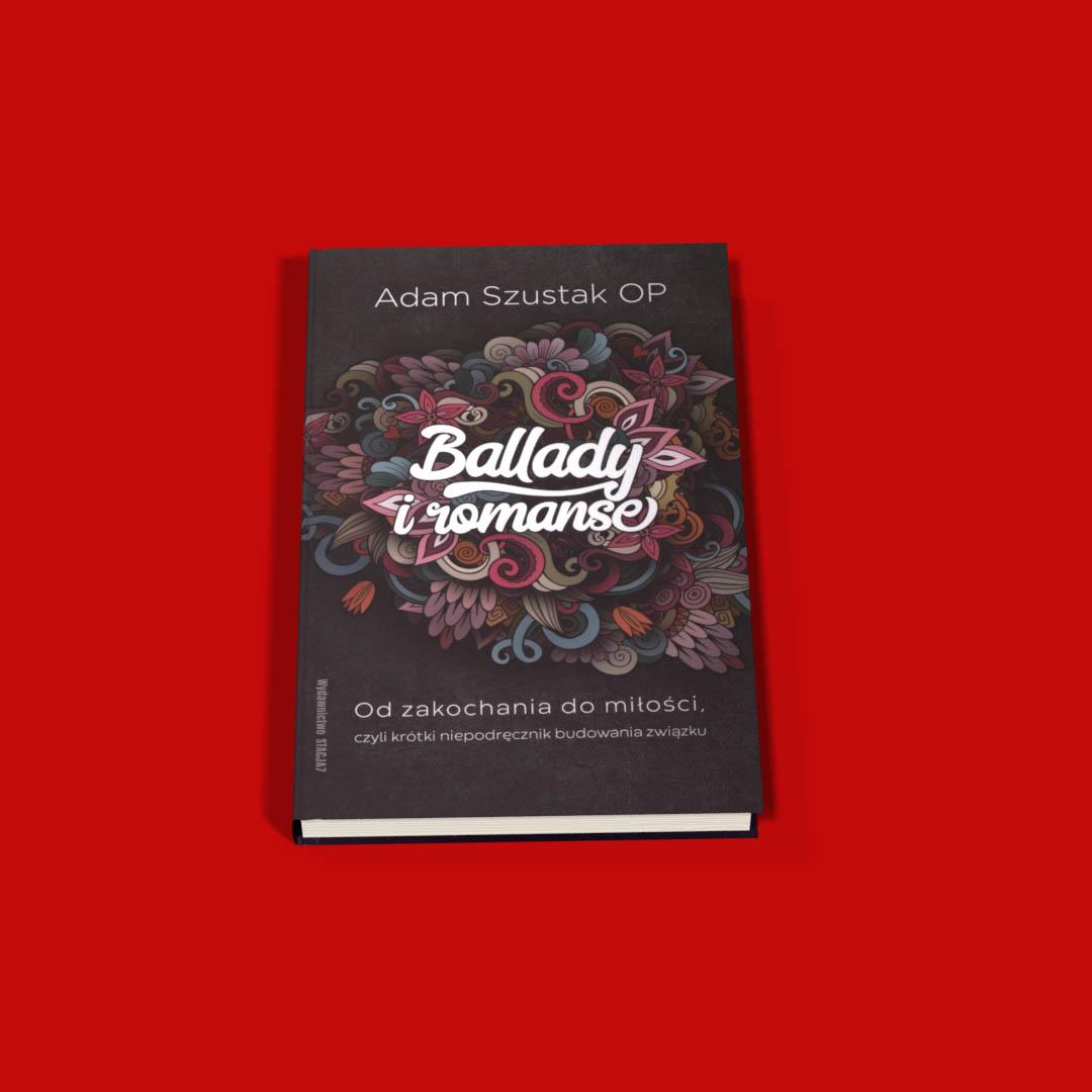 Ballady i romanse. Od zakochania do miłości, czyli krótki niepodręcznik budowania związku