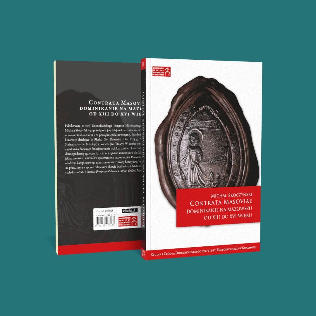 Contrata Masoviae. Dominikanie na Mazowszu od XIII do XVI wieku