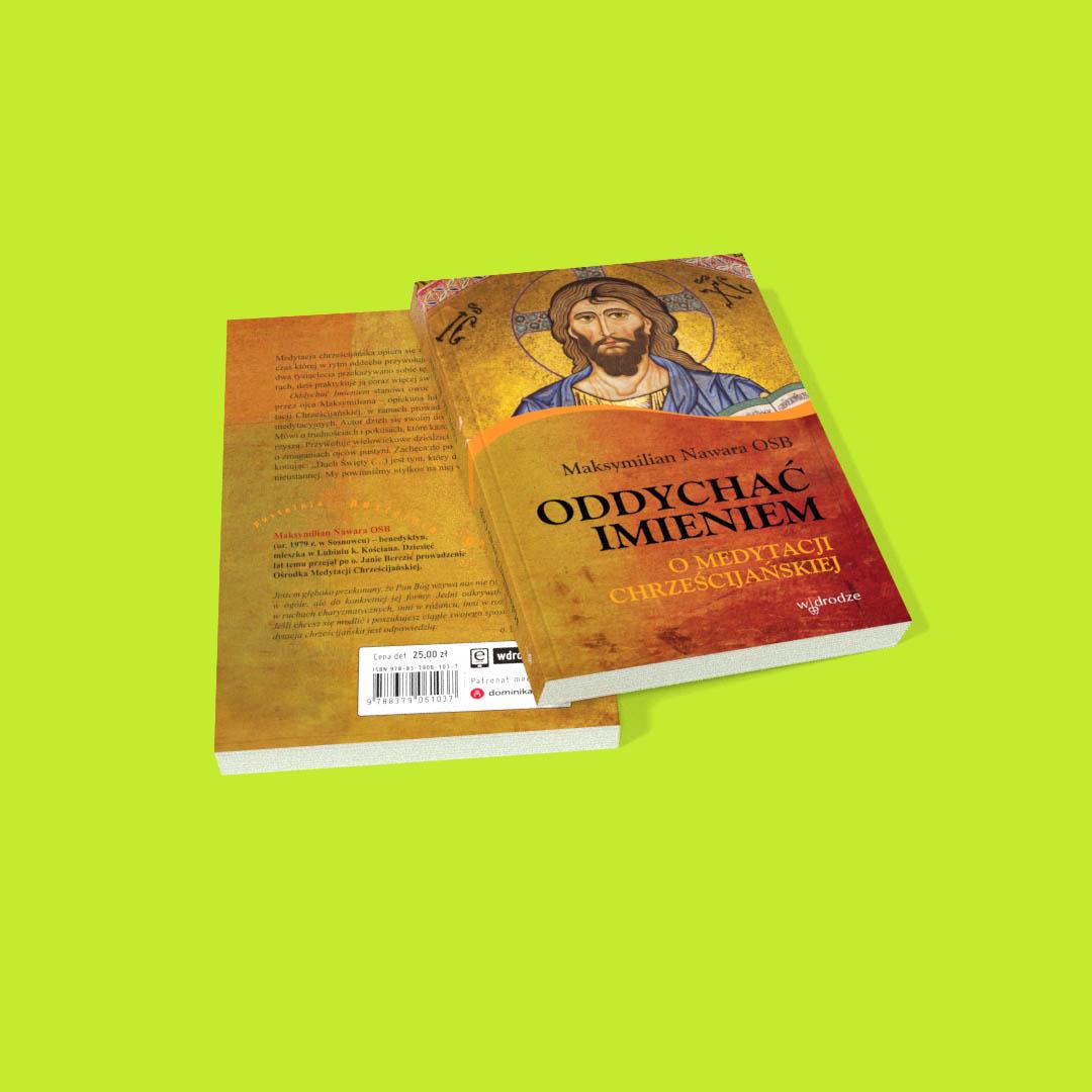 Oddychać Imieniem. O medytacji chrześcijańskiej