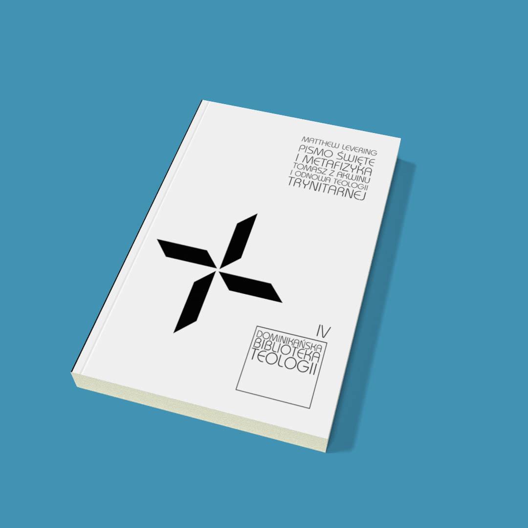 Pismo Święte i metafizyka. Tomasz z Akwinu i odnowa teologii trynitarnej