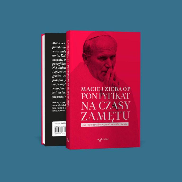 """""""Pontyfikat na czasy zamętu"""", Maciej Zięba OP"""