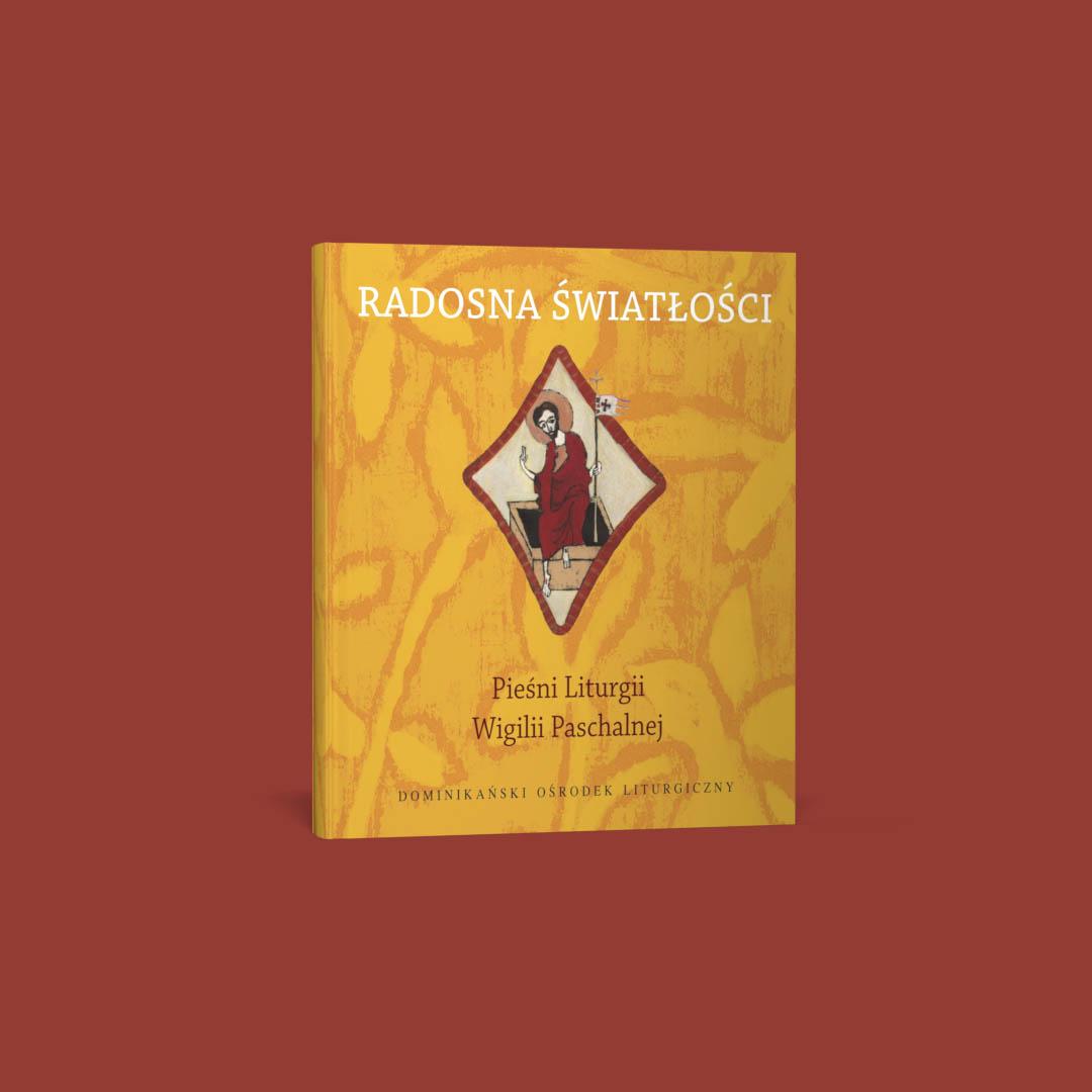 Radosna Światłości. Pieśni Liturgii Wigilii Paschalnej