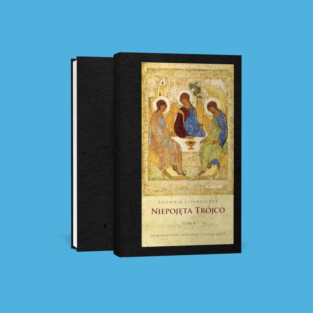 """Śpiewnik liturgiczny """"Niepojęta Trójco"""" tom 1"""