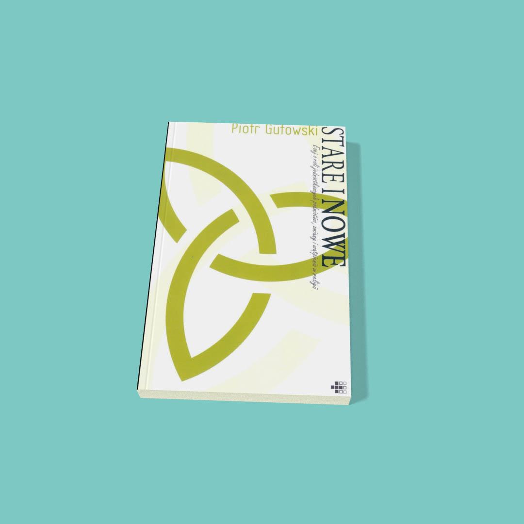 Stare i nowe. Esej o roli jednostkowych podmiotów, zmiany i wątpienia w religii