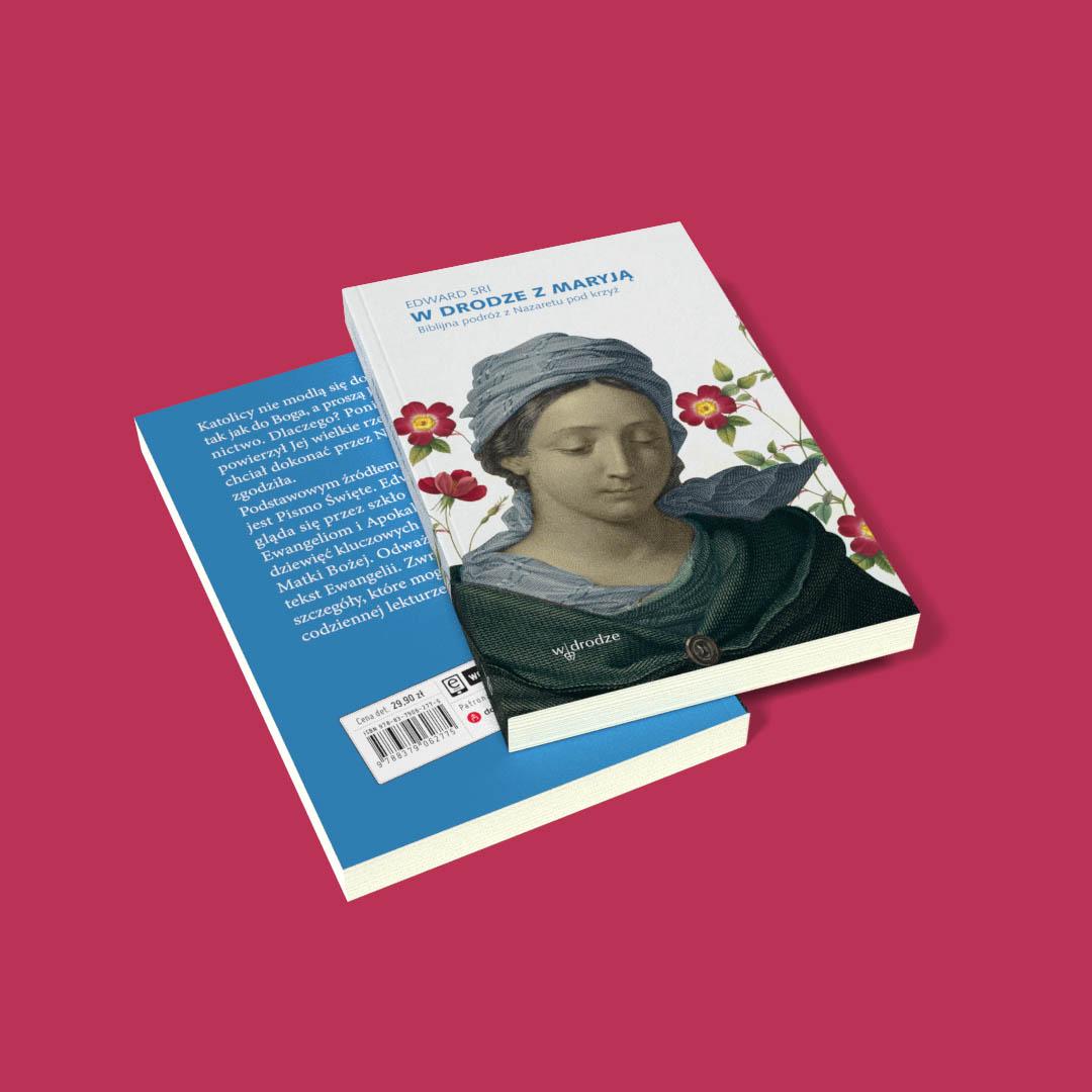 """Media o książce """"W drodze z Maryją. Biblijna podróż z Nazaretu pod krzyż"""", Edward Sri"""