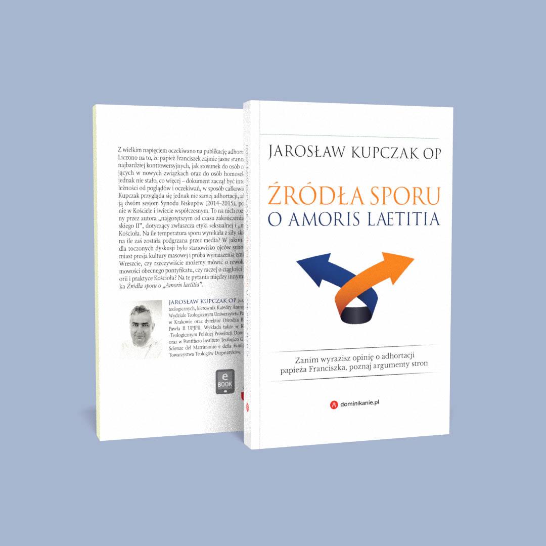 """Jarosław Kupczak OP – """"Źródła sporu o Amoris laetitia"""""""