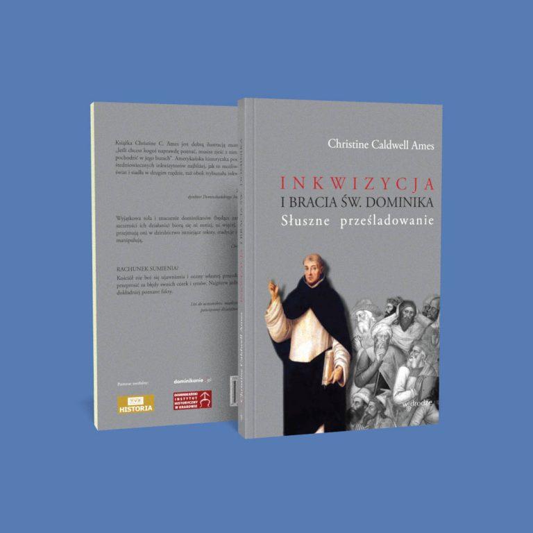Inkwizycja i bracia św. Dominika. Słuszne prześladowanie