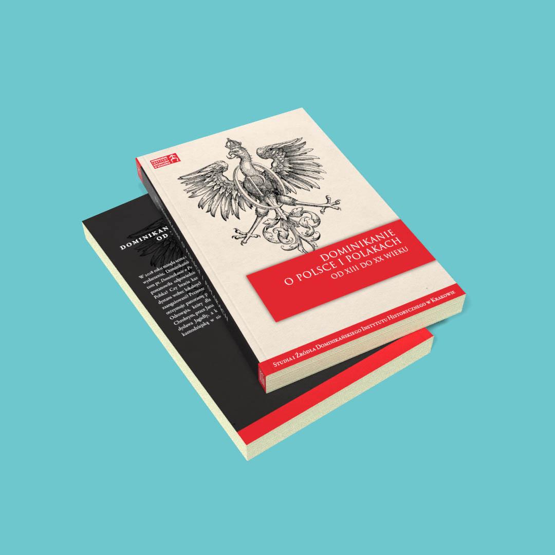 Dominikanie o Polsce i Polakach od XIII do XX wieku