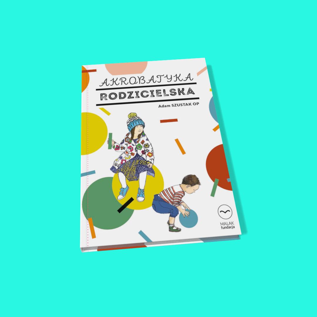 Akrobatyka rodzicielska – konferencja dla rodziców i opiekunów