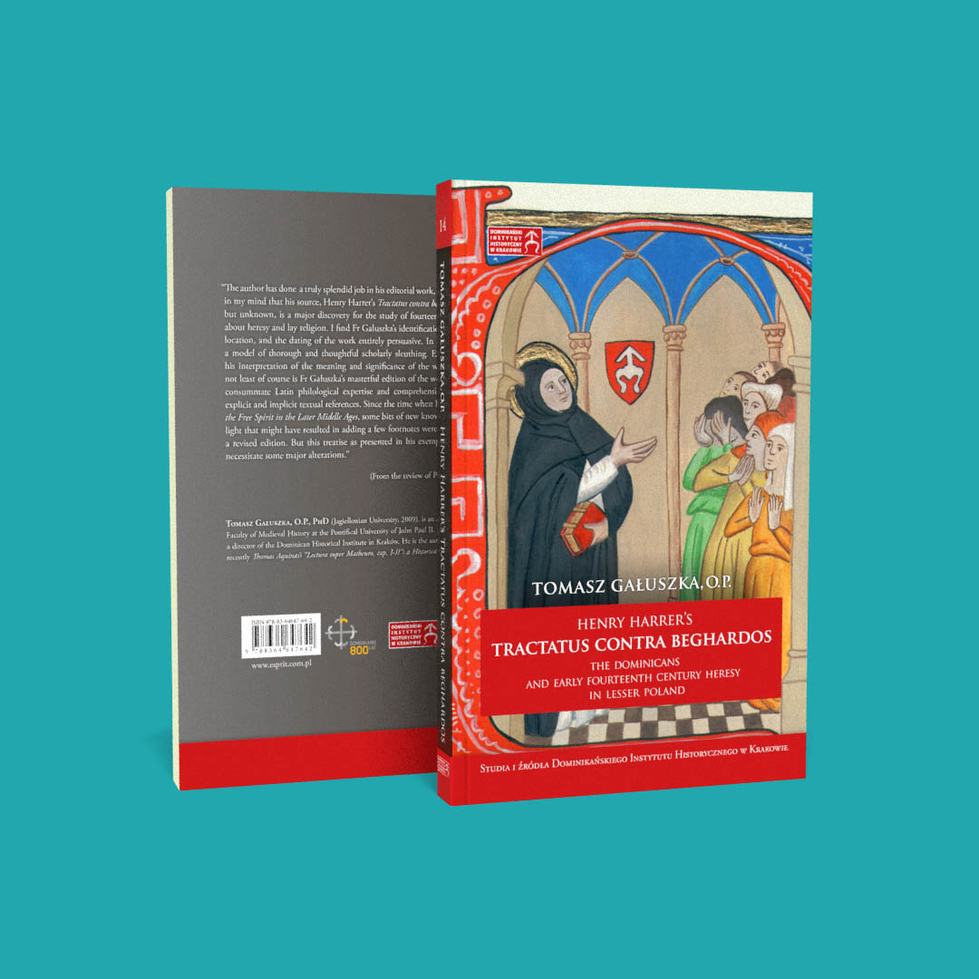 Henry Harrer's Tractatus contra Beghardos. The Dominicans and Early Fourteenth Century Heresy in Lesser Poland
