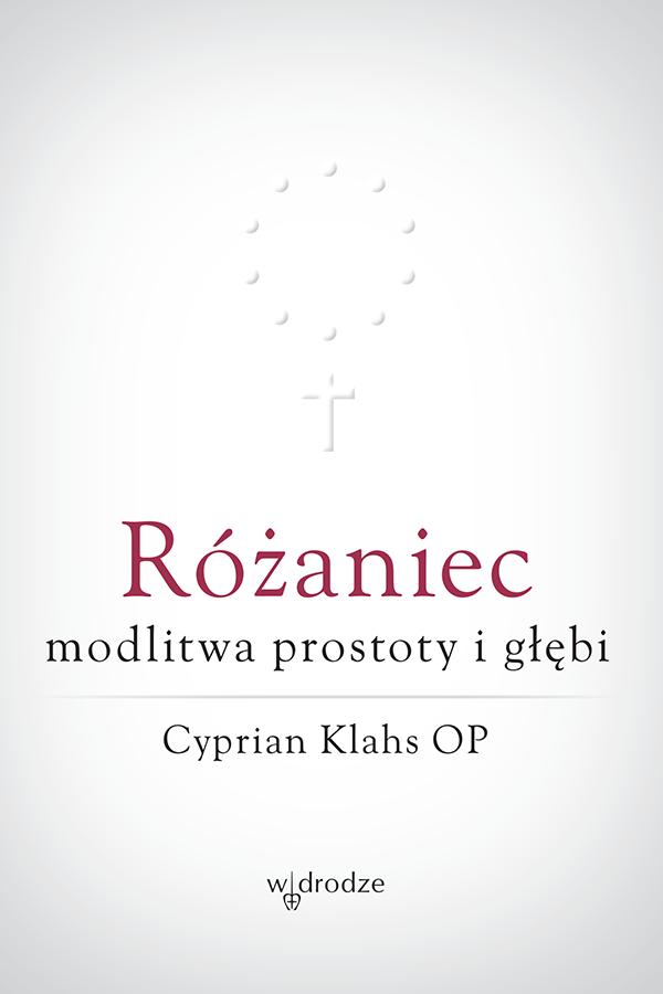 Różaniec – modlitwa prostoty i głębi