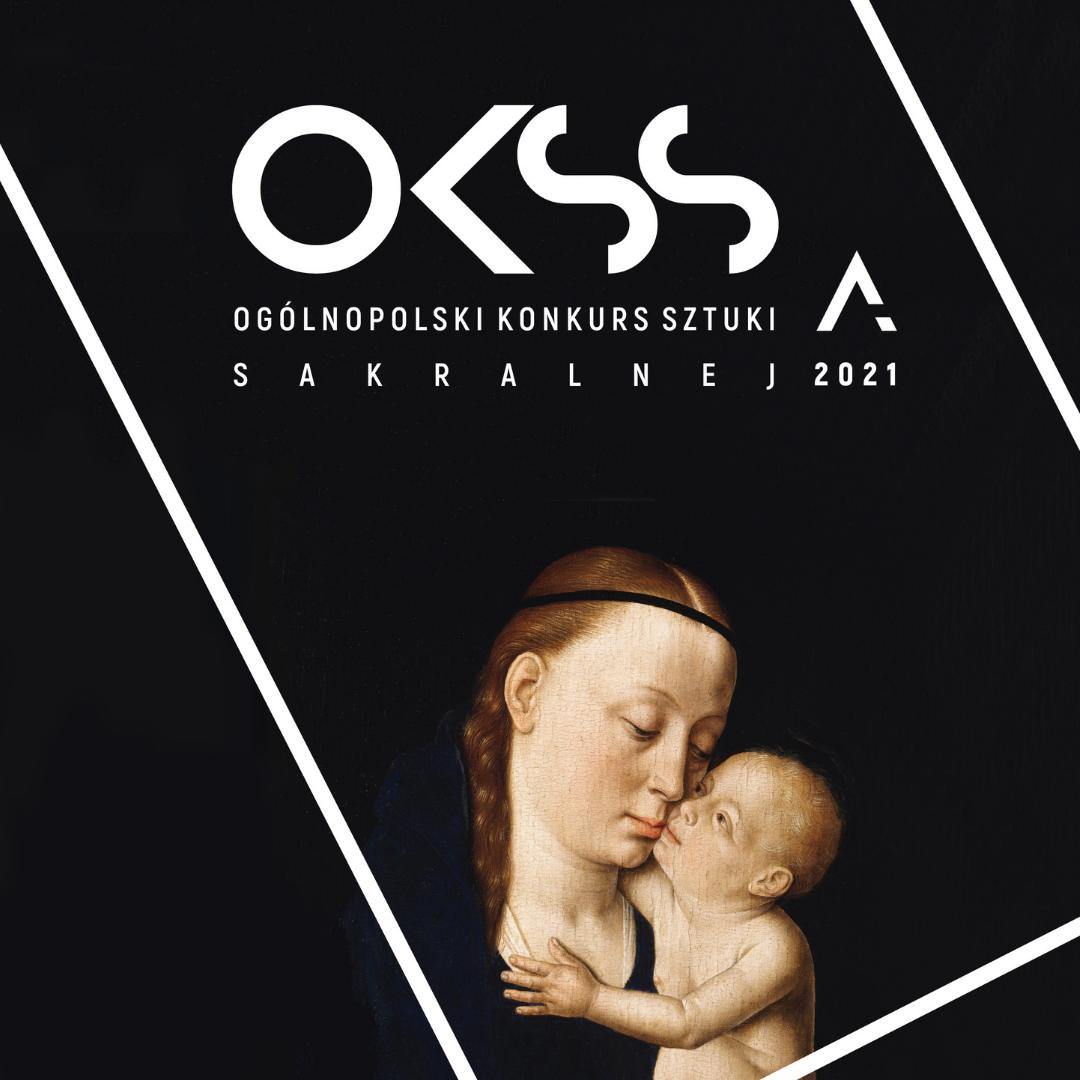 Ogólnopolski Konkurs Sztuki Sakralnej OKSSa 2021 – macierzyństwo Maryi