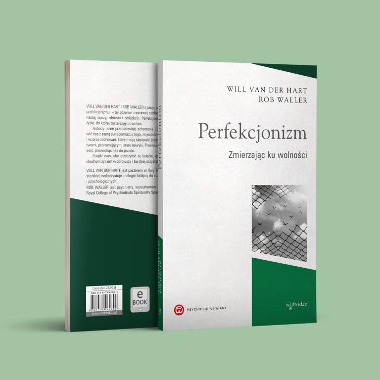 Perfekcjonizm. Zmierzając ku wolności