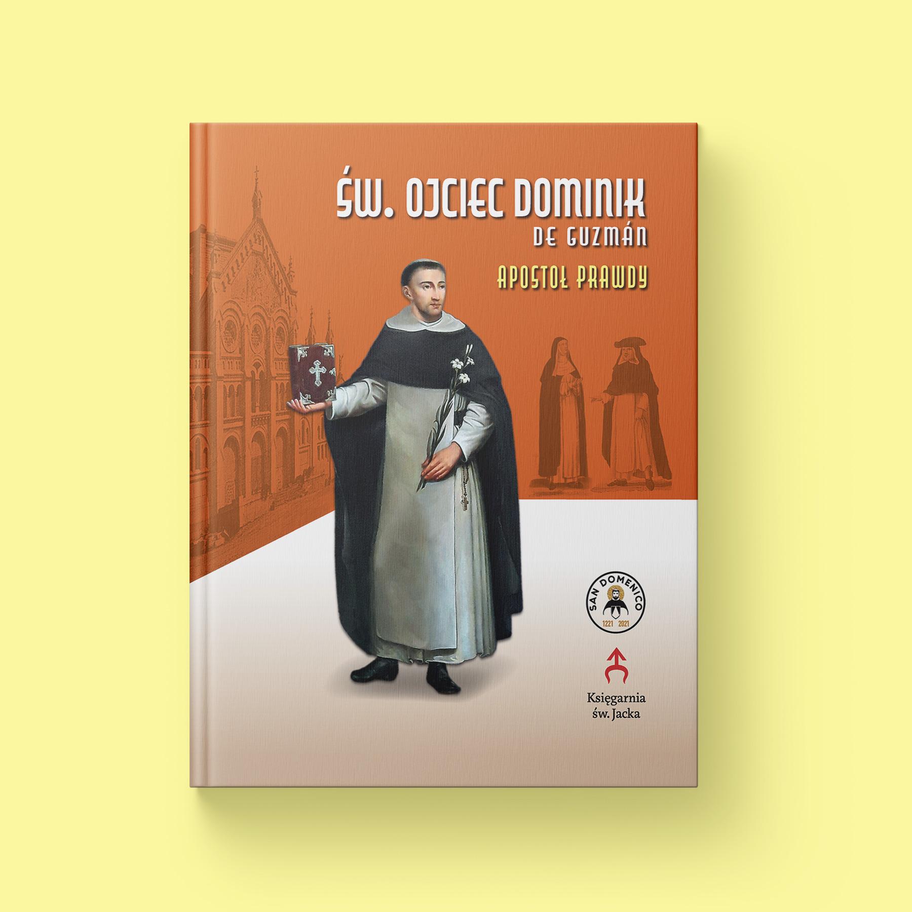 Święty Ojciec Dominik de Guzman – Apostoł Prawdy