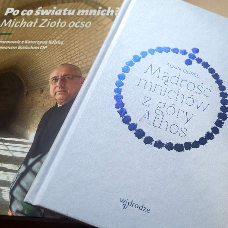 """W cyklu """"Po godzinach"""" Roman Bielecki OP poleca: """"Mądrość mnichów z góry Athos"""", Alain Durel"""