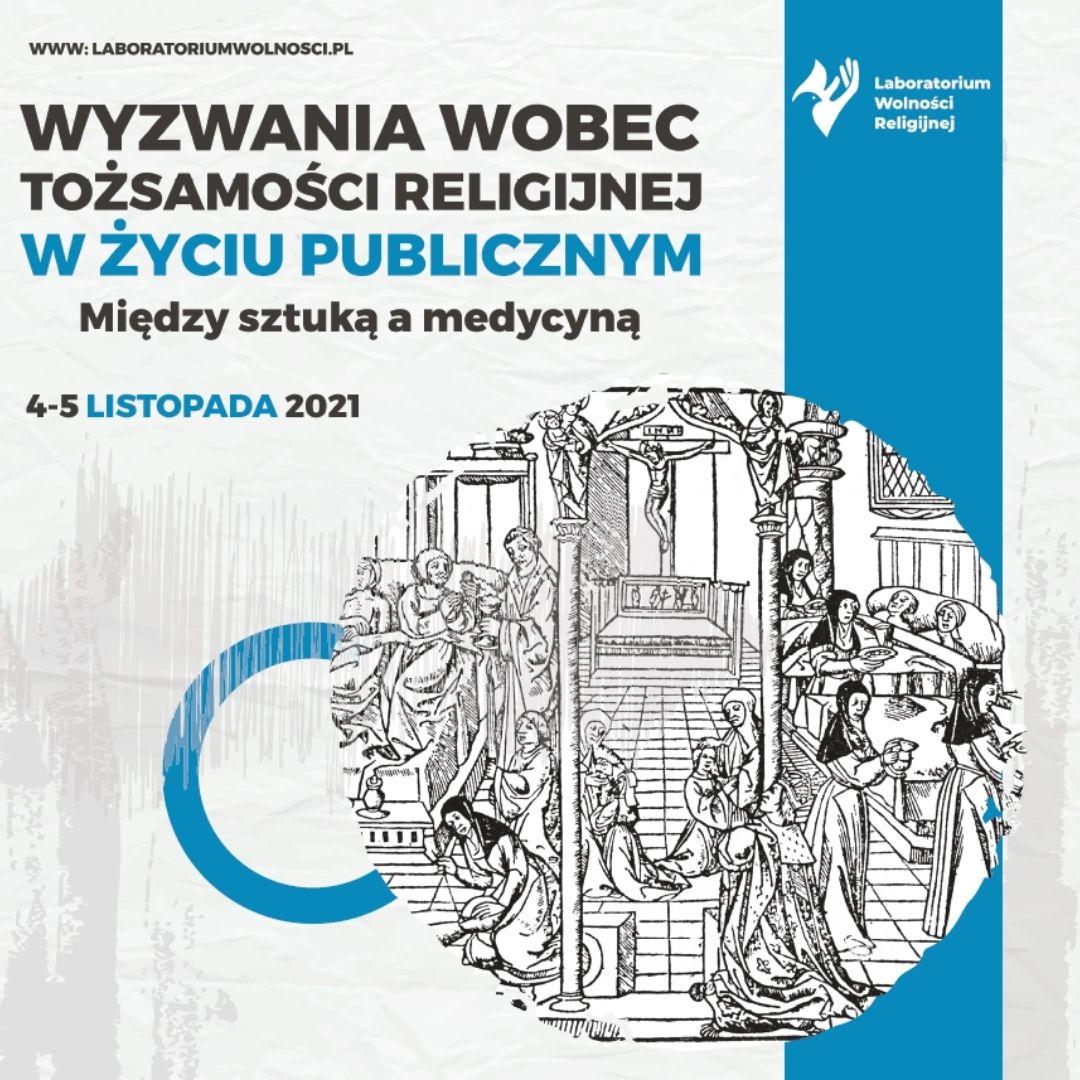 Wyzwania wobec tożsamości religijnej w życiu publicznym – między sztuką a medycyną. Międzynarodowa konferencja naukowa